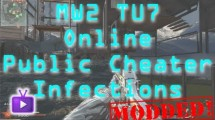 MW2: Modern Warfare 2 Mods – TU7 Online Public Cheater Infections Want to watch more MW2 mod videos? CLiCK HERE!!! Call of Duty