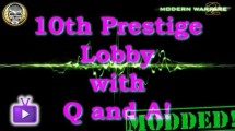 MW2: Modern Warfare 2 10th Prestige Lobby with Commentary (Q/A) Got a question? Ask it HERE! Want to get in a lobby? Check out THE CALENDAR for more information! Want...