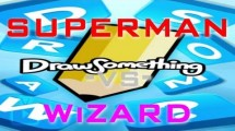 Draw Something, ft. Superman and WiZARD HAX